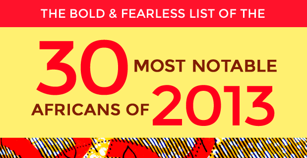 Part 1: 30 Most Notable Africans of 2013