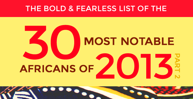 Part 2: 30 Most Notable Africans of 2013