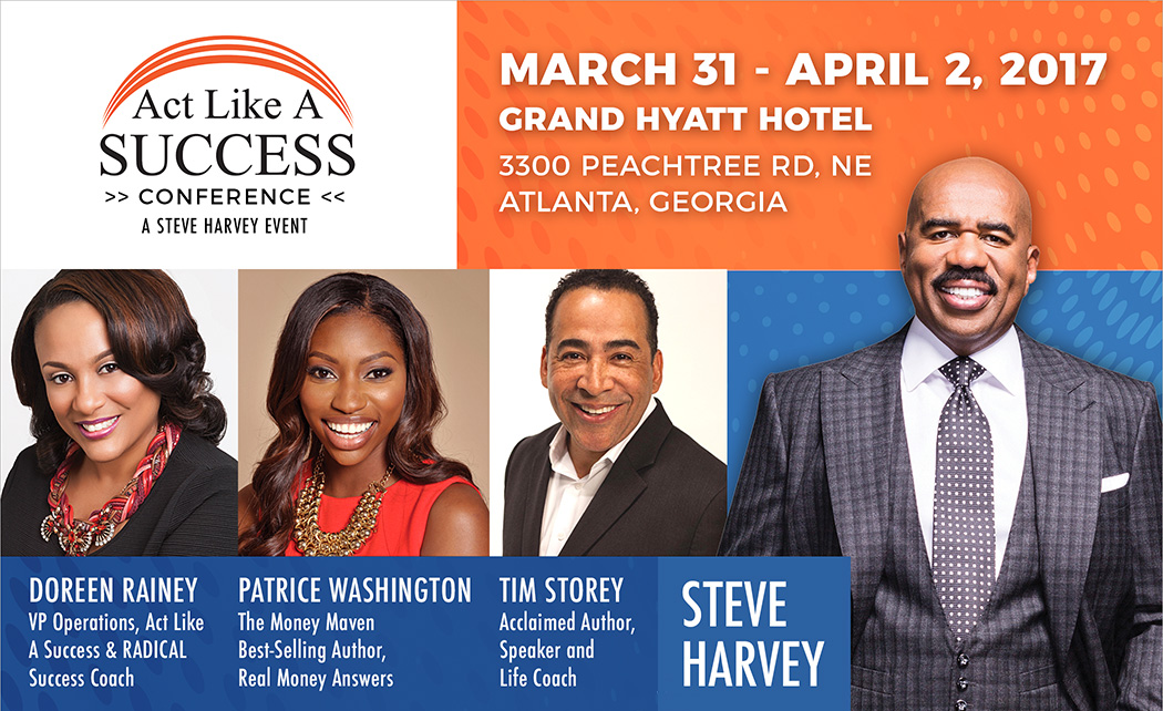 20 Unforgettable Lessons I Learned from the Steve Harvey Act Like A Success Conference